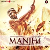 Manjhi The Mountain Man Original Motion Picture Soundtrack Single