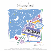 Stardust: Easy Listening Jazz Piano Arrangements of Popular Songs and Broadway and Movie Themes (Background Music for Office, Dinner, and Relaxation)