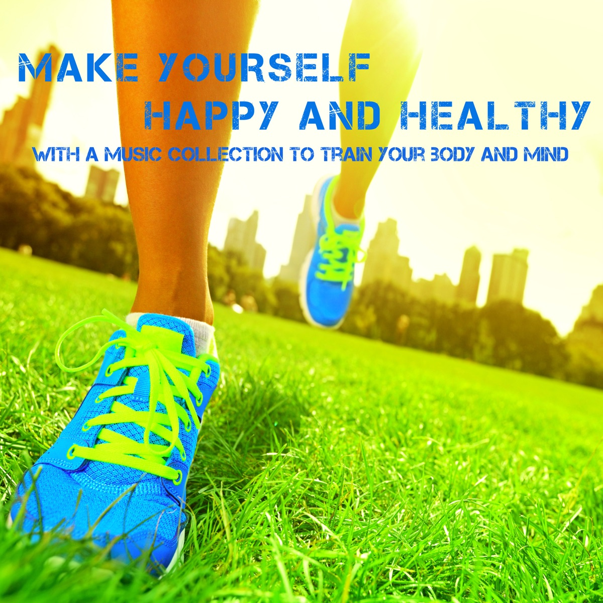 Make Yourself Happy and Healthy with a Music Collection to