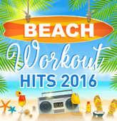 Beach Workout Hits 2016