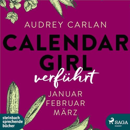 Audio Verfhrt Calendar Girl 1 3 By Audrey Carlan Free Audiobook