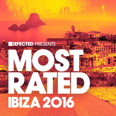 Defected Presents Most Rated Ibiza 2016 - Various Artists album