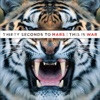 Thirty Seconds to Mars - This Is War Album