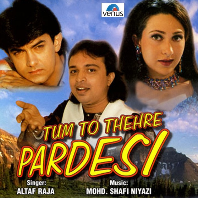 Koi Puche Meet Dil Se Song Free Download: Tum To Thehre Pardesi By Altaf Raja On Apple Music