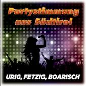 Partystimmung aus Südtirol (Urig, Fetzig, Boarisch)