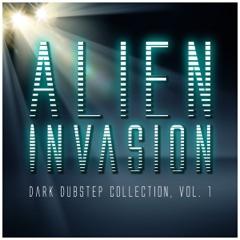 Alien Invasion - Dark Dubstep Collection, Vol. 1