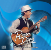 Kuarahy reike / Che roga (Version Original) - Roscer Diaz