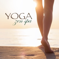 Yoga Zen Spa – Amazing New Age Music for Meditation, Relaxing Massage & Yoga Retreats