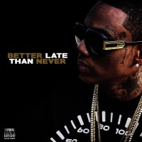 Better Late Than Never Mp3 Download
