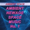 Ambient, Newage, Space Music - No. 1 - UFANCY, Musway Studio & 7D