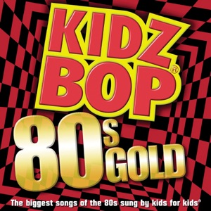 Kidz Bop 80s Gold Mp3 Download