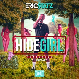Hide Girl 3 (feat. DJ Mustard) - Single Mp3 Download