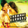 Vishal-Shekhar - Chennai Express (Original Motion Picture Soundtrack) artwork