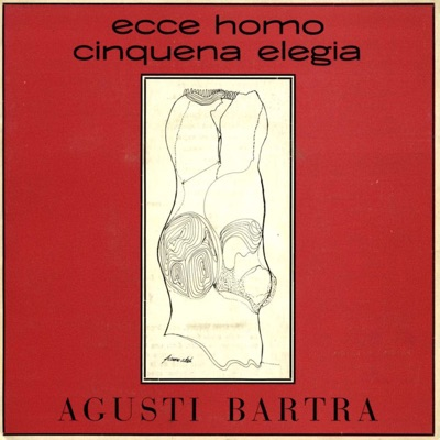 Ecce Homo: Cinquena Elegia - Single - Agustí Bartra