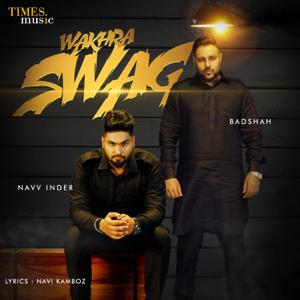Navv Inder - Wakhra Swag feat. Badshah