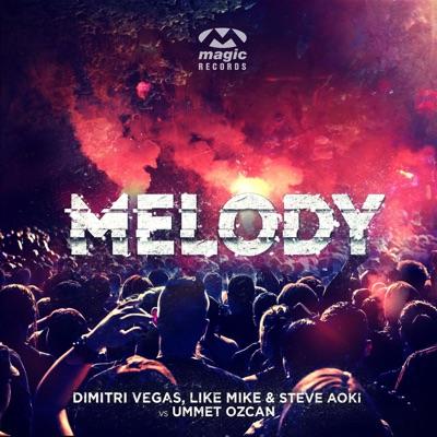 Melody (vs. Ummet Ozcan) - EP - Steve Aoki