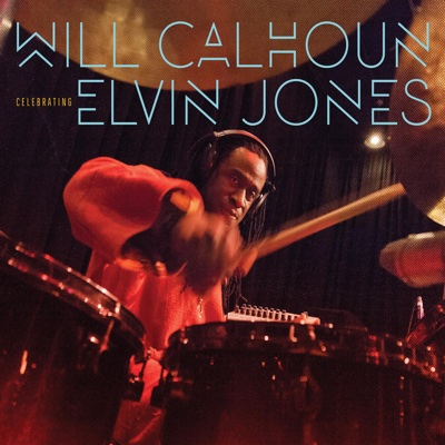 Celebrating Elvin Jones - Will Calhoun album