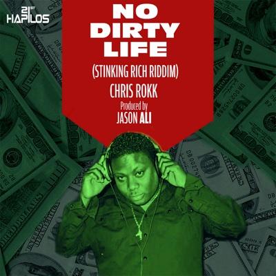 No Dirty Life - Single - Chris Rokk album