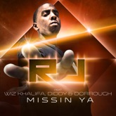 Missin Ya (feat. Wiz Khalifa, Diddy & Dorrough) - Single