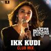 Ikk Kudi Club Mix From Udta Punjab - Alia Bhatt & Diljit Dosanjh mp3