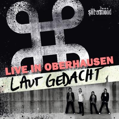 Laut gedacht (Live in Oberhausen 2006) - Silbermond
