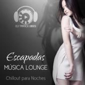 Escapadas Música Lounge: Chillout para Noches, Sonidos Instrumentales para Calmarse y Relajarse, Música Cóctel, Fiesta Nocturna