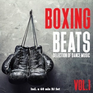 Boxing Beats, Vol. 1 – Selection of Dance Music – Various Artists