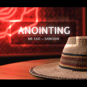 Mr Eazi - Anointing feat. Sarkodie
