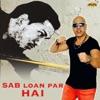 Sab Loan Par Hai Single