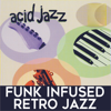 Acid Jazz: Funk Infused Retro Jazz - Jack Morer & Tom Nazziola