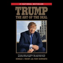 Trump: The Art of the Deal (Unabridged) - Donald Trump & Tony Schwartz MP3 Download