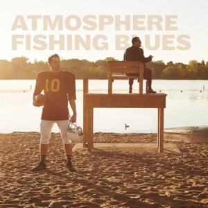 Atmosphere - Fishing Blues