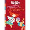 Pauleco e Sandreca - Palavra Cantada
