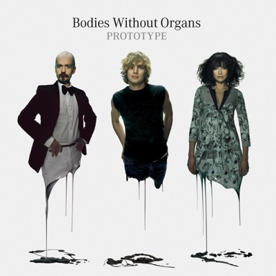 Prototype - Bodies Without Organs