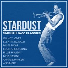 Stardust' - Smooth Jazz Classics (Remastered)