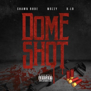 Dome Shot (feat. Mozzy & D-Lo) - Single Mp3 Download