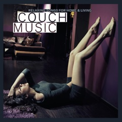 Couch Music - Relaxing Songs for Home & Living