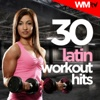 30 Latin Workout Hits (Unmixed Compilation for Fitness & Workout Ideal for Running, Jogging, Step, Aerobic, Cardio Dance, Gym, Spinning, HIIT) - Various Artists