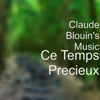 Ce temps precieux - Single - Claude Blouin's Music