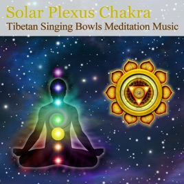 Tibetan Singing Bowls Meditation Music for Chakra Healing: Solar Plexus  Chakra (For Motivation & Metabolism) by Hans de Back