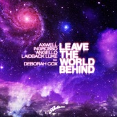 Leave the World Behind (All Mixes) [feat. Deborah Cox]