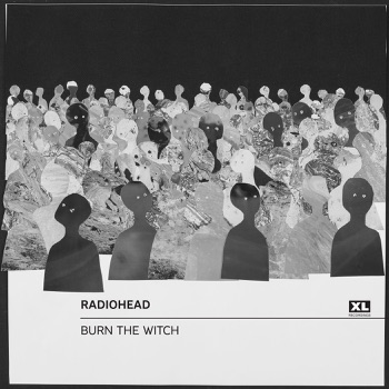 Radiohead - Burn the Witch  Single Album Reviews