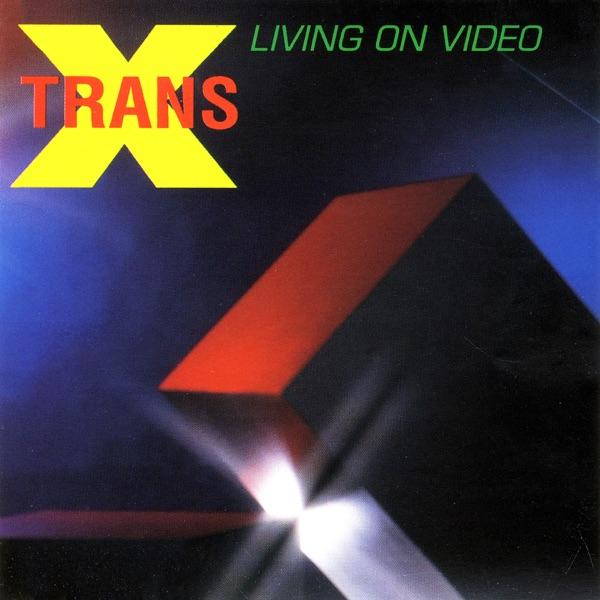 Trans-X mit Living On Video