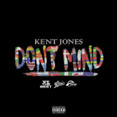 Don't Mind Kent Jones - Kent Jones