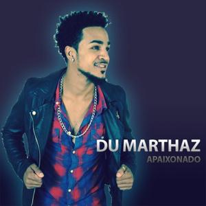 Du Marthaz - Apaixonado