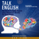 Ken Xiao - Talk English: The Secret to Speak English Like a Native in 6 Months for Busy People (Unabridged)