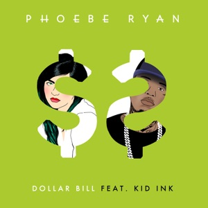 Dollar Bill (feat. Kid Ink) - Single Mp3 Download