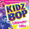 Kidz Bop Ultimate Hits - KIDZ BOP Kids