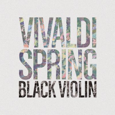 Vivaldi - Spring (After The Four Seasons, RV 269) - Black Violin song