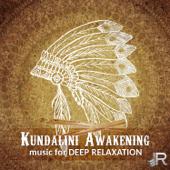 Kundalini Awakening: Music for Deep Relaxation, Chakra Balancing, Classical Indian Flute, Shamanic Journey, Om Chanting Meditation